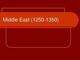 Middle East (1250-1350)