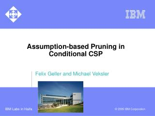 Assumption-based Pruning in Conditional CSP