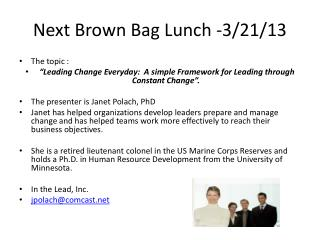 Next Brown Bag Lunch -3/21/13