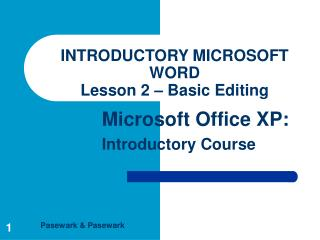INTRODUCTORY MICROSOFT WORD Lesson 2 – Basic Editing