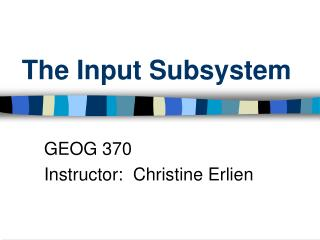 The Input Subsystem