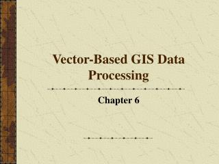 Vector-Based GIS Data Processing