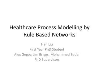 Healthcare Process Modelling by Rule Based Networks