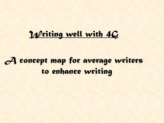 Writing well with 4G A concept map for average writers to enhance writing