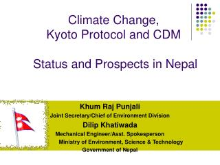 Climate Change,  Kyoto Protocol and CDM   Status and Prospects in Nepal