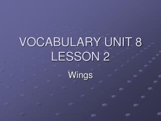 VOCABULARY UNIT 8 LESSON 2