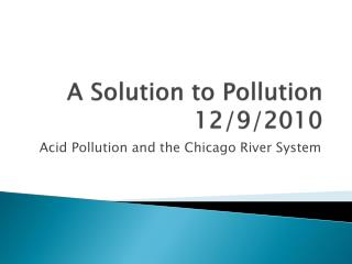 A Solution to Pollution 12/9/2010