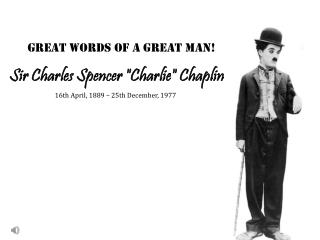 "Sir Charles Spencer ""Charlie"" Chaplin"