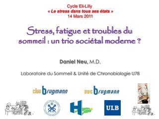 Stress, fatigue et troubles du sommeil : un trio sociétal moderne ?