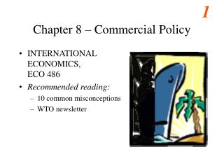 Chapter 8 – Commercial Policy