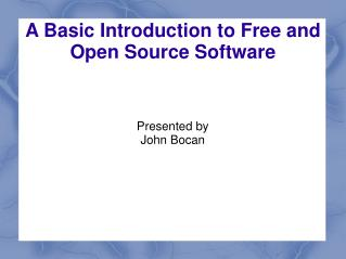 A Basic Introduction to Free and Open Source Software