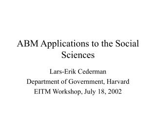 ABM Applications to the Social Sciences