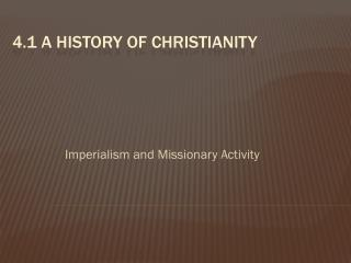 4.1 A History of Christianity