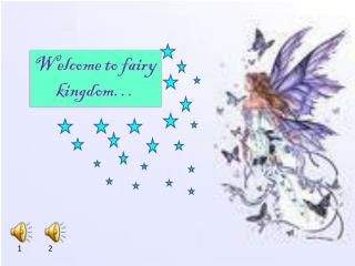 Welcome to fairy kingdom…