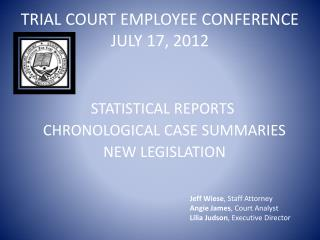 TRIAL COURT EMPLOYEE CONFERENCE JULY 17, 2012