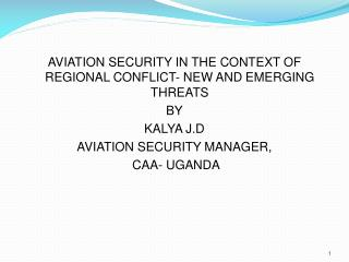 AVIATION  SECURITY  IN THE CONTEXT OF REGIONAL CONFLICT- NEW AND EMERGING THREATS