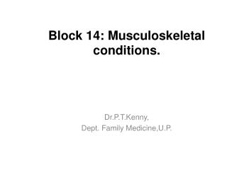 Block 14: Musculoskeletal conditions.