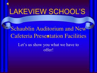 Schaublin Auditorium and New Cafeteria Presentation Facilities