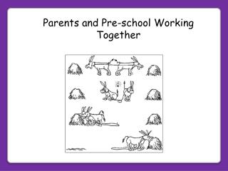 Parents and Pre-school Working Together