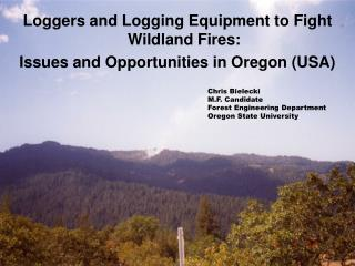 Loggers and Logging Equipment to Fight Wildland Fires: Issues and Opportunities in Oregon USA