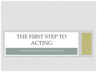 The First Step to Acting