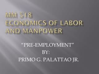 MM 518 ECONOMICS OF LABOR AND MANPOWER