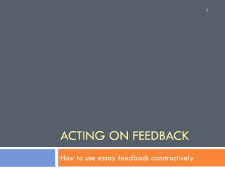 Acting on Feedback