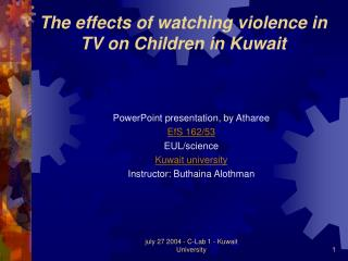 The effects of watching violence in TV on Children in Kuwait