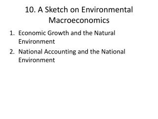 10. A Sketch on Environmental  Macroeconomics