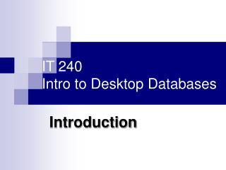 IT 240 Intro to Desktop Databases