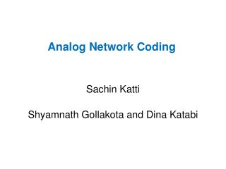 Analog Network Coding