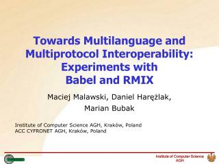 Towards M ultilanguage and  M ultiprotocol  I nteroperability : Experiments with Babel and RMIX