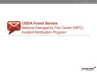 USDA Forest Service National Interagency Fire Center (NIFC) Incident Notification Program