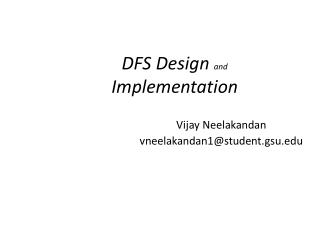 DFS Design  and  Implementation
