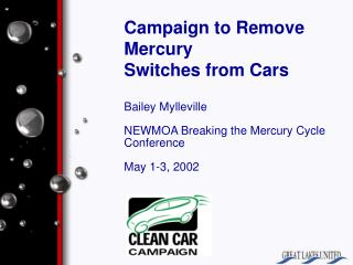 Campaign to Remove  Mercury  Switches from Cars Bailey Mylleville