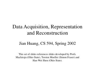 Data Acquisition, Representation and Reconstruction