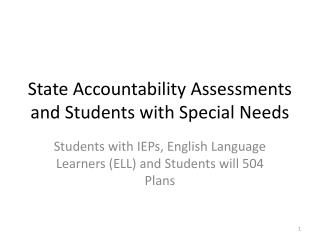 State Accountability Assessments and  Students with Special Needs