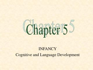 INFANCY Cognitive and Language Development