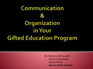 Communication  &  Organization in Your  Gifted Education Program