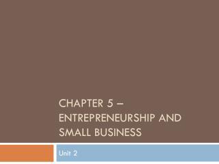 CHAPTER 5 – Entrepreneurship and small Business