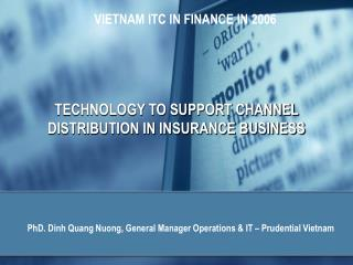 TECHNOLOGY TO SUPPORT CHANNEL DISTRIBUTION IN INSURANCE BUSINESS
