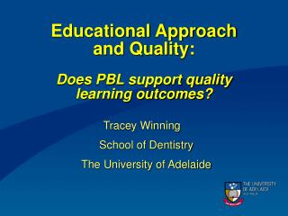 Educational Approach  and Quality: Does PBL support quality  learning outcomes?