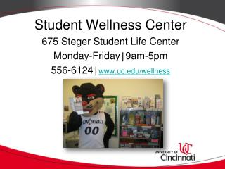 Student Wellness Center 675  Steger Student Life Center Monday-Friday | 9am-5pm