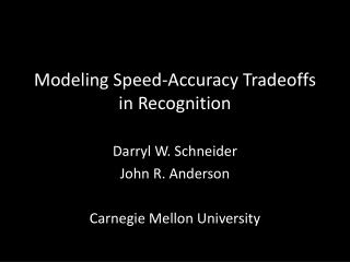 Modeling Speed-Accuracy Tradeoffs in Recognition