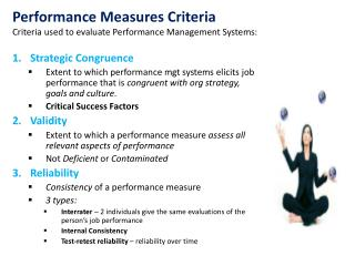Performance Measures Criteria Criteria used to evaluate Performance Management Systems: