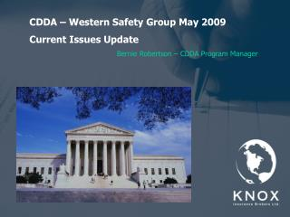 CDDA – Western Safety Group May 2009 Current Issues Update Bernie Robertson – CDDA Program Manager
