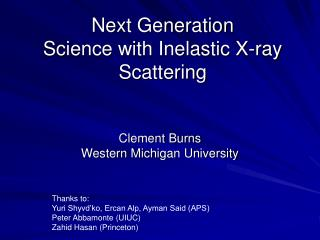 Next Generation Science with Inelastic X-ray Scattering
