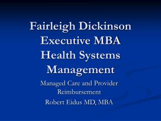 Fairleigh Dickinson Executive MBA Health Systems Management