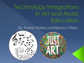 Technology Integrations in Art and Music Education