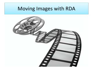Moving Images with RDA